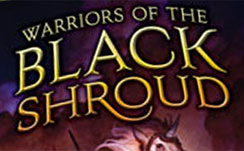 Warriors of the Black Shroud